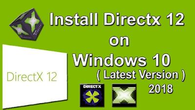تحميل أخر إصدار برنامج تشغيل الألعاب DirectX 12 لتشغيل ألعاب الحاسوب