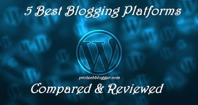 5 Best Blogging Platforms to Create a Blog (Compared and Reviewed)