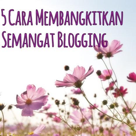 5 Cara Membangkitkan Semangat Blogging