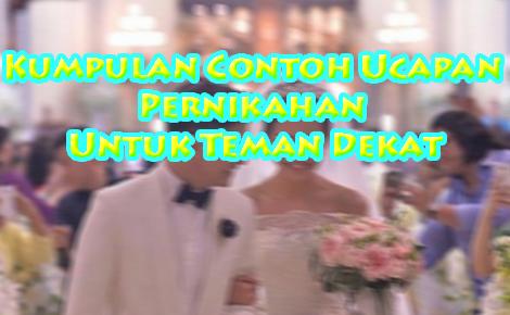 Contoh Ucapan Pernikahan Untuk Teman Dekat Shobatasmo