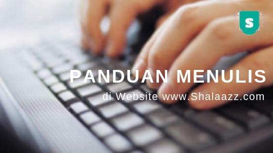 PANDUAN : Cara Menulis di  Blognya Shalaazz
