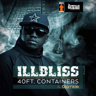iLLbliss ft. Olamide - 40 Feet Containers