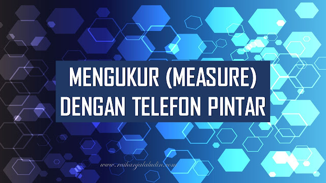 Mengukur Dengan Telefon Pintar (Measure)