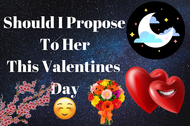Propose Day 2019 - Should you Propose a friend.