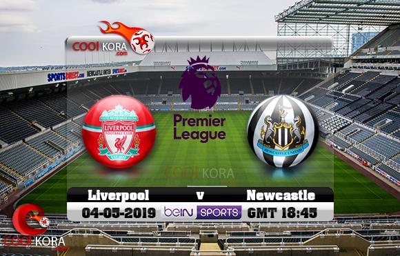 مشاهدة مباراة نيوكاسل وليفربول اليوم 4-5-2019 في الدوري الإنجليزي