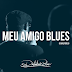 Distintivo Blue - Meu Amigo Blues (cifrada)