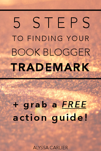 5 steps to finding your book blogger trademark + free checklist