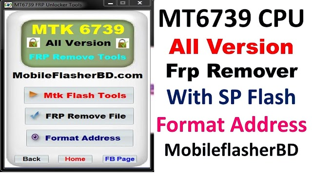 MT6739 Cpu All Version Android Phone Frp Remover Tools With SP Flash By MobileflasherBD