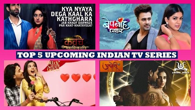 Top 5 Upcoming TV Series of India, Top Upcoming Indian TV Series