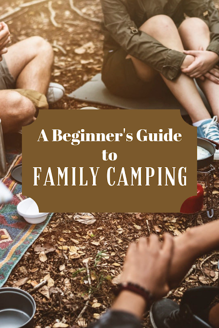 A Beginner's Guide to Family Camping