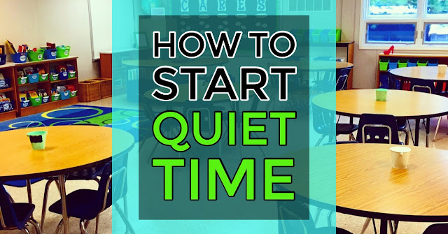 How to start Quiet Time in your classroom!