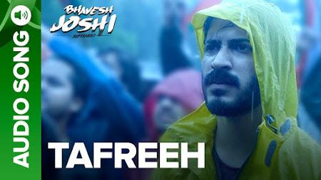 Tafreeh - Bhavesh Joshi Superhero (2018)