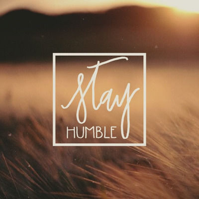 Stay humbel quotes picture