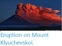 http://sciencythoughts.blogspot.co.uk/2016/07/eruption-on-mount-klyuchevskoi.html