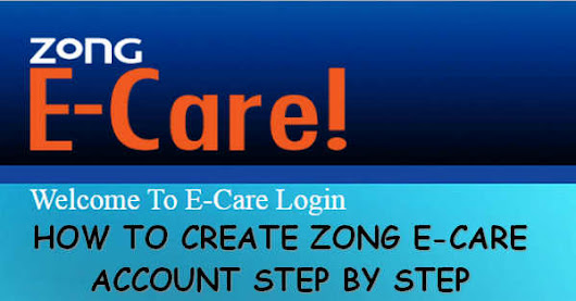 How to Create Zong Ecare Account Step by Step