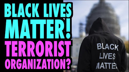 Black Lives Matter is a Coomunist Terrorist Oranization