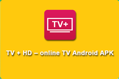 TV + HD – online TV Android APK