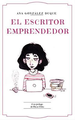 LIBRO - El escritor emprendedor Cómo ganarte la vida como escritor Ana González Duque (14 Octubre 2016) Edición Digital Ebook Kindle Comprar en Amazon España