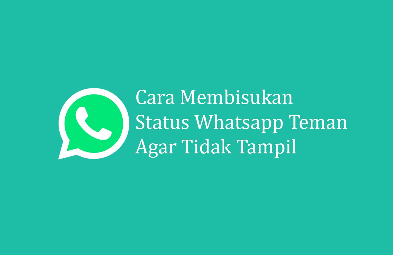 Cara Membisukan Status Whatsapp Teman Agar Tidak Tampil