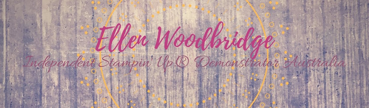Ellen Woodbridge Independent Stampin' Up!® Demonstrator - Central Coast NSW Australia