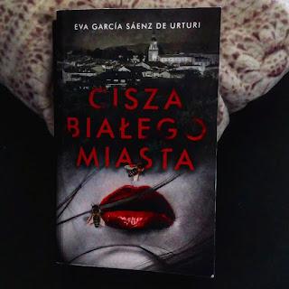 """""""Cisza białeg miasta"""" Eva Garcia Saenz De Urturi,"""