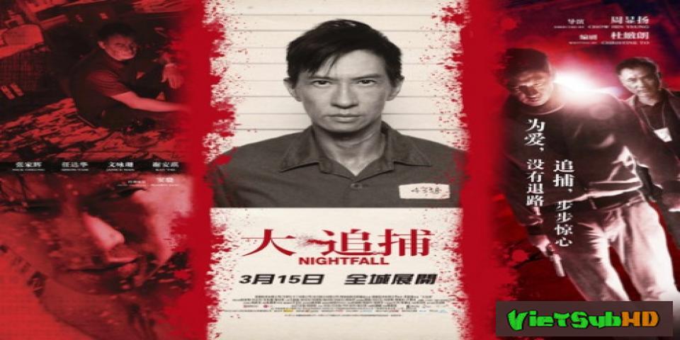 Phim Đại Truy Bổ VietSub HD | Nightfall 2012