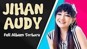 Album Terbaru Jihan Audy
