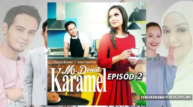 Drama Mr Donat Karamel – Episod 2