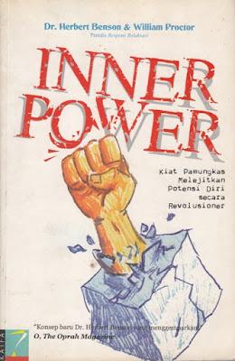 Inner Power; Kiat Pamungkas Melejitkan Potensi Diri secara Revolusioner