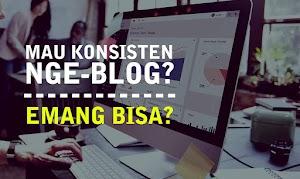 Ngeblog itu Hanya Butuh Konsisten