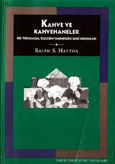 Ralph S. Hattox - Kahve ve Kahvehaneler