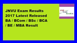 JNVU Exam Results 2017 Latest Released BA / BCom / BSc / BCA / BE / MBA Result