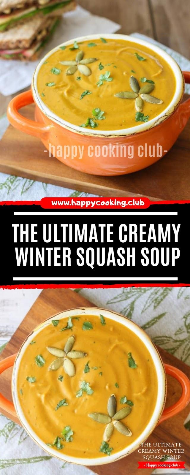THE ULTIMATE CREAMY WINTER SQUASH SOUP