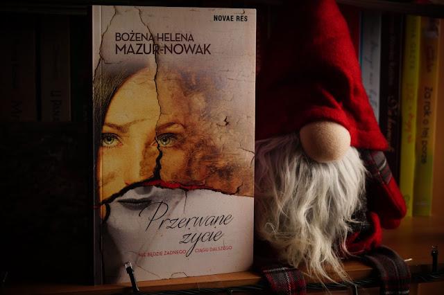 """""""Przerwane życie"""" Bożena Helena Mazur-Nowak"""