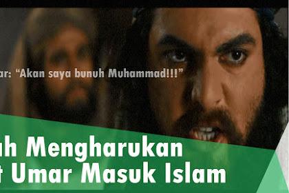 Kisah Detik-detik Mendebarkan dan Mengharukan saat Umar Masuk Islam