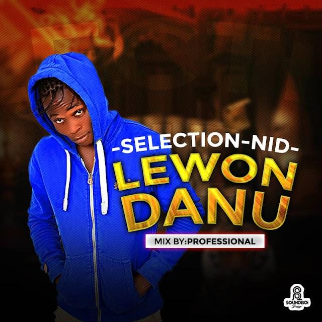 [Music] Selection Nid – Lewon Danu (Prod. Professional)