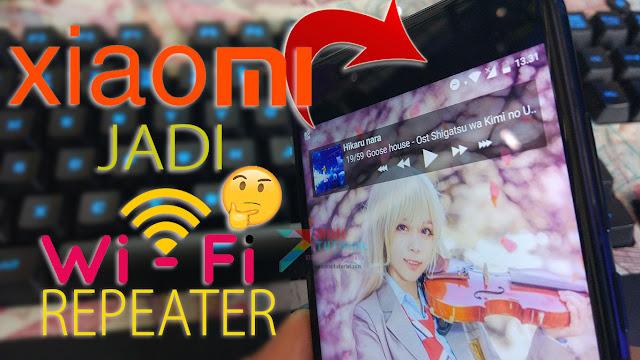 Apakah Smartphone Xiaomi Bisa Dijadikan Wifi Extender/Repeater? Bisa Kok dan Ini Cara Merubahnya! 1 Voucher Wifi ID Bisa Rame-Rame
