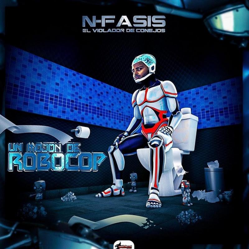 N-Fasis – Un Mojon De Robocop