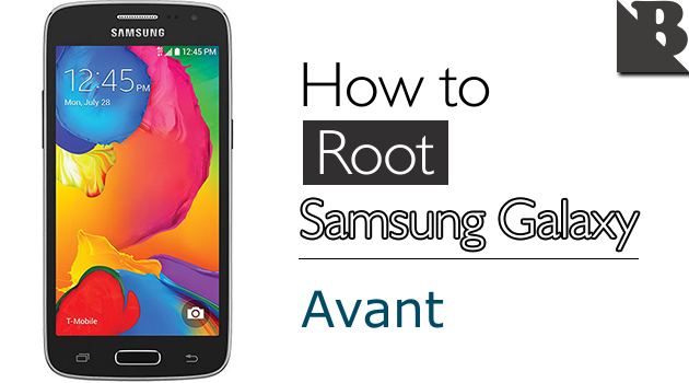 How To Root Samsung Galaxy Avant SM-G386