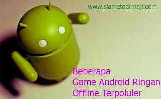 Beberapa Game Android Ringan Offline Terpoluler