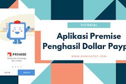 Cara Mendapatkan Dollar dari Aplikasi Premise