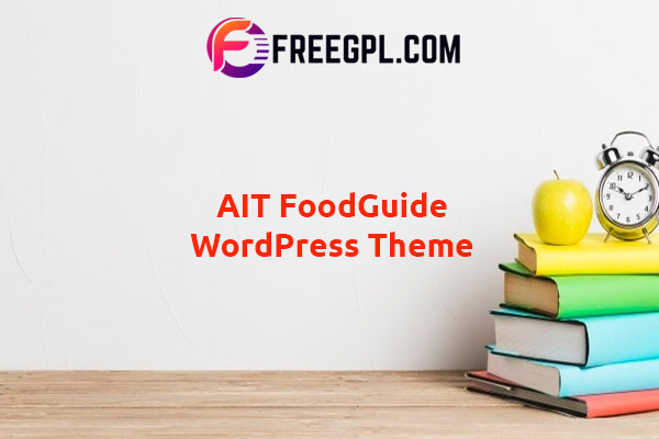 AIT FoodGuide WordPress Theme Nulled Download Free