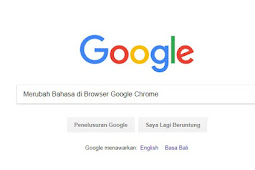 Cara Merubah Bahasa di Browser Google Chrome
