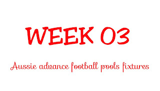 WEEK 03: AUSSIE FOOTBALL POOLS FIXTURES | 28-07-2018 | www.ukfootballplus.com.ng