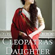 Book Review: Cleopatra's Daughter by Michelle Moran
