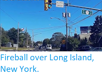 http://sciencythoughts.blogspot.co.uk/2017/10/fireball-over-long-island-new-york.html