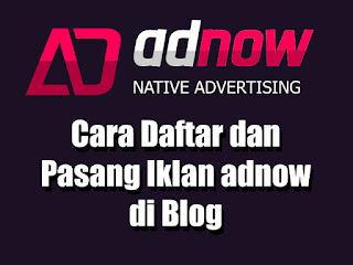 Cara Daftar dan Pasang Iklan Adnow di Blog