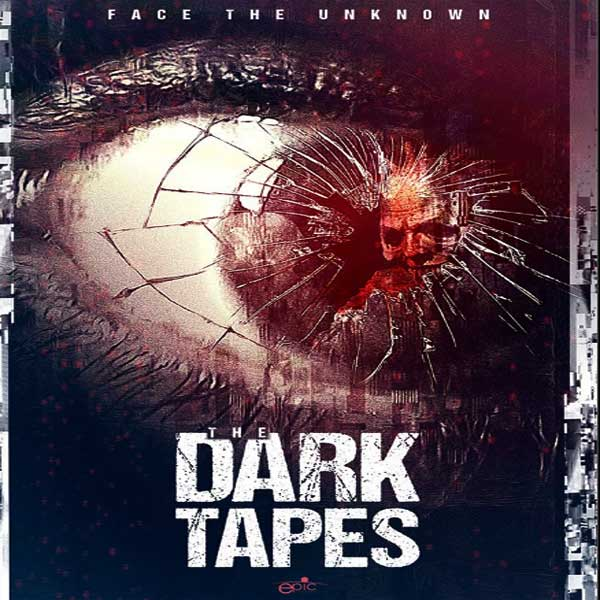 The Dark Tapes, The Dark Tapes Synopsis, The Dark Tapes Trailer, The Dark Tapes Review, Poster The Dark Tapes