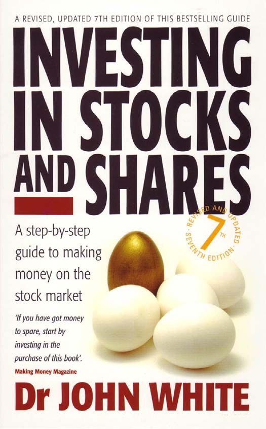 Investing in Stocks and Shares A Step-By-Step Guide to Making Money on the Stock Market By Dr John White cover page