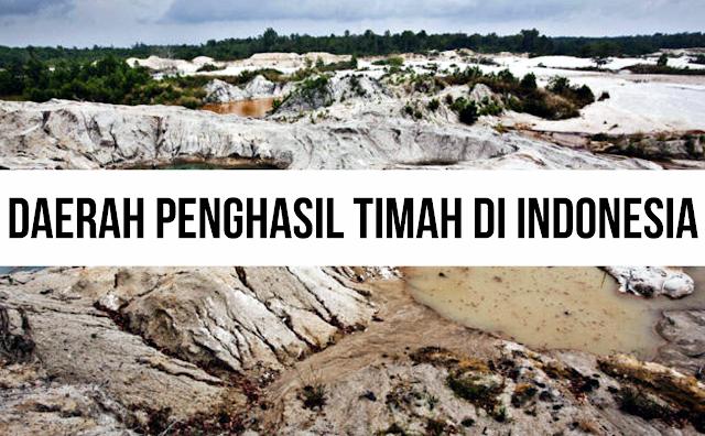 DAERAH PENGHASIL TIMAH DI INDONESIA
